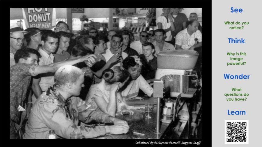 Submitted by McKenzie Morrell, Support Staff This image in particular shows how much power, courage, resolve, and resilience it must of took to sit there at the Woolworth counter and not succumb to emotion or violence. These activists had to train themselves not to physically fight back. A lot of people didn't make it through the trainings. I think about them a lot and if I could do that. I don't think I could. Look at that picture. Look at the hate and anger from that crowd of white men. Could you sit there?